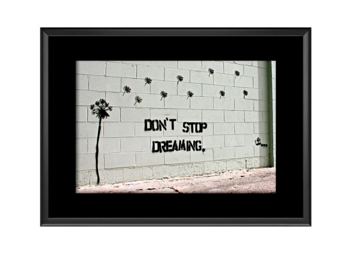 Do Not Stop Dreaming Photo Print